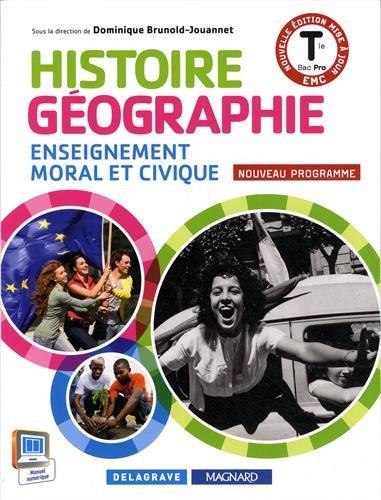 Histoire-Géographie Enseignement moral et civique Tle Bac pro : Livre de l'élève
