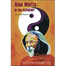 Alan Watts - In the Academy: Essays and Lectures (SUNY series in Transpersonal and Humanistic Psychology)