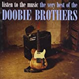 Songtexte von The Doobie Brothers - Listen to the Music: The Very Best of The Doobie Brothers