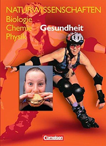Naturwissenschaften Biologie - Chemie - Physik. Gesundheit. Schülerbuch. Allgemeine Ausgabe.