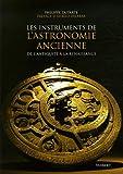 Les instruments de l'astronomie ancienne - De l'Antiquité à la Renaissance