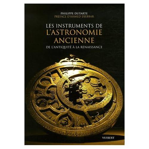 Les instruments de l'astronomie ancienne : De l'Antiquité à la Renaissance