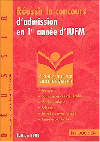 Concours Enseignement : Réussir le concours d'admission en 1ère année d'IUFM, Licence