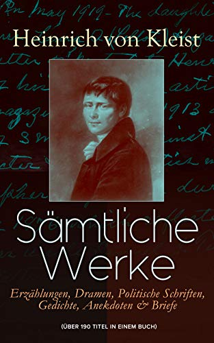 smtliche-werke-erzhlungen-dramen-politische-schriften-gedichte-anekdoten-briefe-ber-190-titel-in-einem-buch-michael-kohlhaas-der-zerbrochene-prinz-friedrich-von-homburg