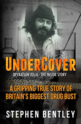 Undercover: Operation Julie - The Inside Story (English Edition) por Stephen Bentley