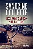 Les Larmes noires sur la terre | Collette, Sandrine