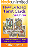 How To Read Tarot Cards Like A Pro: A Power-Packed Little Guide To Easily Read Tarot Cards