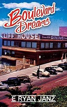 Boulevard Dreams (English Edition) par [Janz, E Ryan]