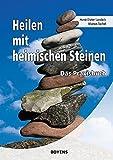 Heilen mit heimischen Steinen: Das Praxisbuch