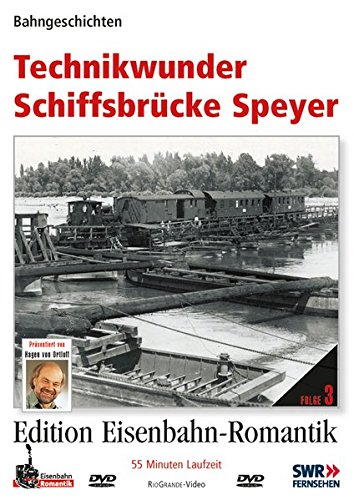 Technikwunder Schiffsbrücke Speyer - Bahngeschichten - Edition Eisenbahn-Romantik - RioGrande