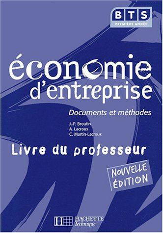 Economie d'entreprise BTS 1e année : Livre du professeur