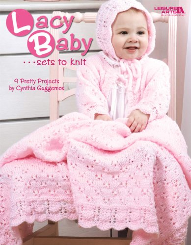 Lacy Baby Sets to Knit (Leisure Arts #4440) - Lacy Baby-sets