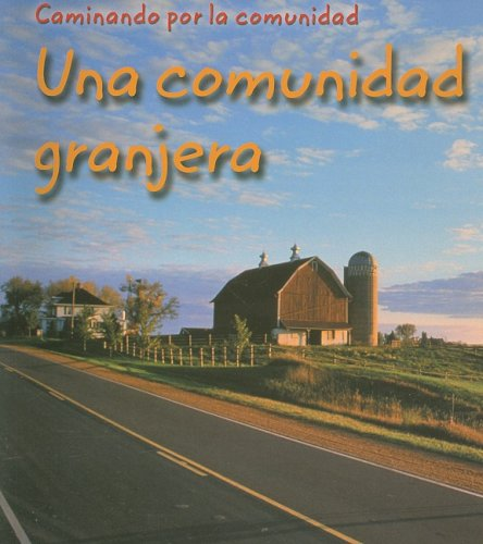 Una Comunidad Granjera / Farm Community