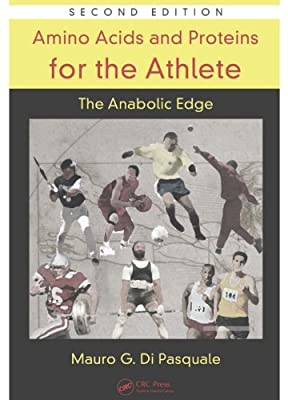 Amino Acids and Proteins for the Athlete: The Anabolic Edge, Second Edition (Nutrition in Exercise & Sport) from CRC Press