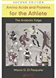 Amino Acids and Proteins for the Athlete: The Anabolic Edge (Nutrition in Exercise & Sport) (English Edition)