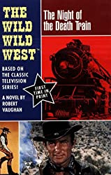 The Night of the Death Train (The Wild, Wild West Series)