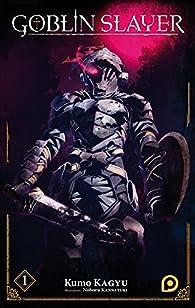 Goblin Slayer, tome 1 par Kumo Kagyu