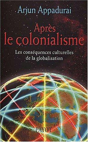 Aprs le colonialisme. Les consquences culturelles de la globalisation
