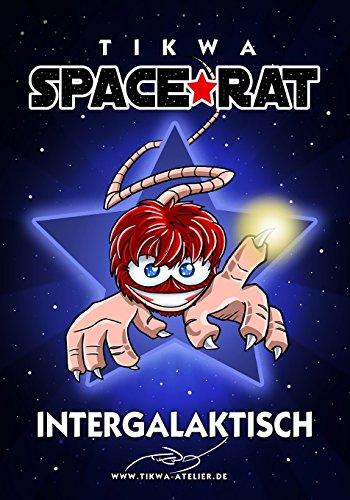 Space Rat 1: Intergalaktisch (Legendary Edition) (Space Rat Legendary, Band 1)