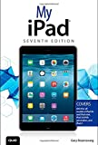 My iPad: Written by Gary Rosenzweig, 2014 Edition, (7) Publisher: QUE [Paperback]