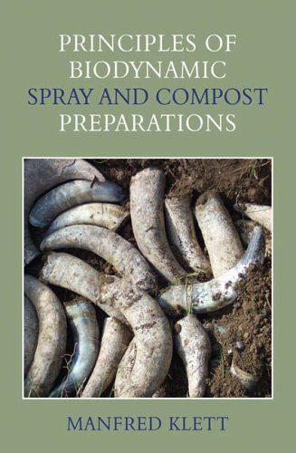 Principles of Biodynamic Spray and Compost Preparations -