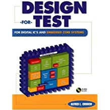 Design-For-Test for Digital IC's and Embedded Core Systems (Prentice Hall Modern Semiconductor Design Series' Sub Series)
