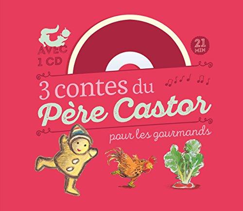 3 contes du Père Castor pour les gourmands : Le petit bonhomme de pain d'épice ; Le coq glouton ; Le gros navet (1CD audio)
