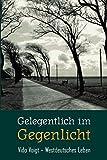 Gelegentlich im Gegenlicht: Vido Voigt Westdeutsches Leben - Vido Voigt