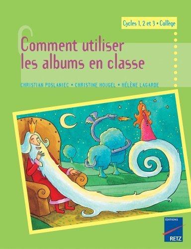 Comment utiliser les albums en classe : Cycles 1, 2 et 3 de Houyel, Christine (2005) Broch