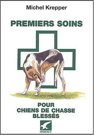Premiers soins pour chiens de chasse blessés