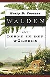 Walden oder Leben in den Wäldern - Henry D. Thoreau