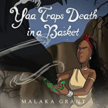 Yaa Traps Death In A Basket by Malaka Grant (2015-04-26)