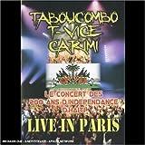 Tabou Combo, T-Vice & Carimi : Live in Paris