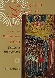 Sacred Song from the Byzantine Pulpit: Romanos the Melodist