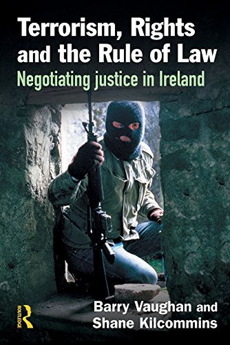 Terrorism, Rights and the Rule of Law: Negotiating Justice in Ireland
