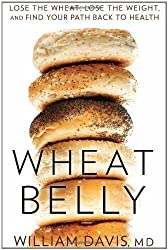 Wheat Belly by MD, Davis, William (2011)
