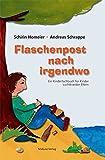 Flaschenpost nach irgendwo: Ein Kinderfachbuch für Kinder suchtkranker Eltern