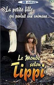 Le Monde selon Tippi : La petite fille qui parlait aux animaux... [VHS]