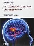 Sistema nervoso centrale. Testo atlante di anatomia per lo studente