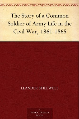 free kindle book The Story of a Common Soldier of Army Life in the Civil War, 1861-1865