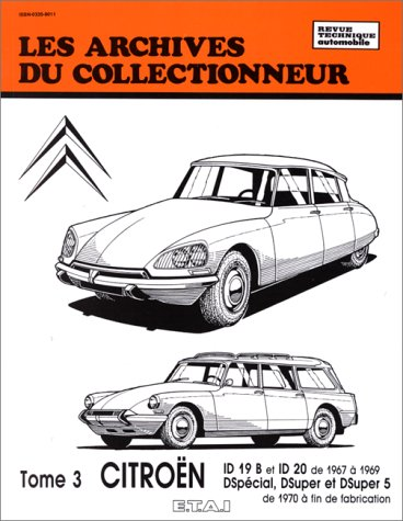 Les Archives du collectionneur N°32 Tome 3 : Citroën ID 19 B ID -2 0-DS  Special- D Super- D Super de 1970 à fin de fabrication