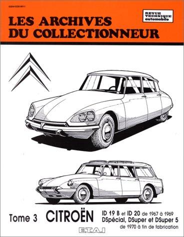 Les Archives du collectionneur N°32 Tome 3 : Citroën ID 19 B ID -2 0-DS  Special- D Super- D Super de 1970 à fin de fabrication