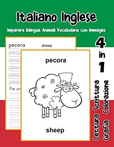 Italiano Inglese Imparare Bilingue Animali Vocabolario con Immagini: Dizionario per bambini delle elementari a1 a2 ba b2 ca c2