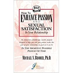 How to Enhance Passion and Sexual Satisfaction in Your Relationship (Audiocassette & Workbook)
