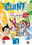 Clan 7 con ¡Hola, amigos! : Libro del alumno, nivel 1 (1Cédérom)