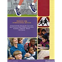 Developmentally Appropriate Curriculum: Pearson New International Edition: Best Practices in Early Childhood Education