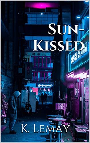 Sun-Kissed (English Edition) eBook: K. Lemay: Amazon.es: Tienda Kindle