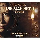 Die Alchimistin - Folge 6: Die Schwarze Isis. Hörspiel.