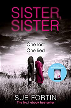 Sister Sister: A truly gripping psychological thriller by [Fortin, Sue]