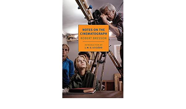 Notes On The Cinematograph New York Review Books Classics English